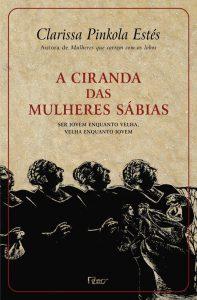 "Capa do Livro ""A Ciranda das Mulheres Sábias"", de Clarissa Pinkola Estés."